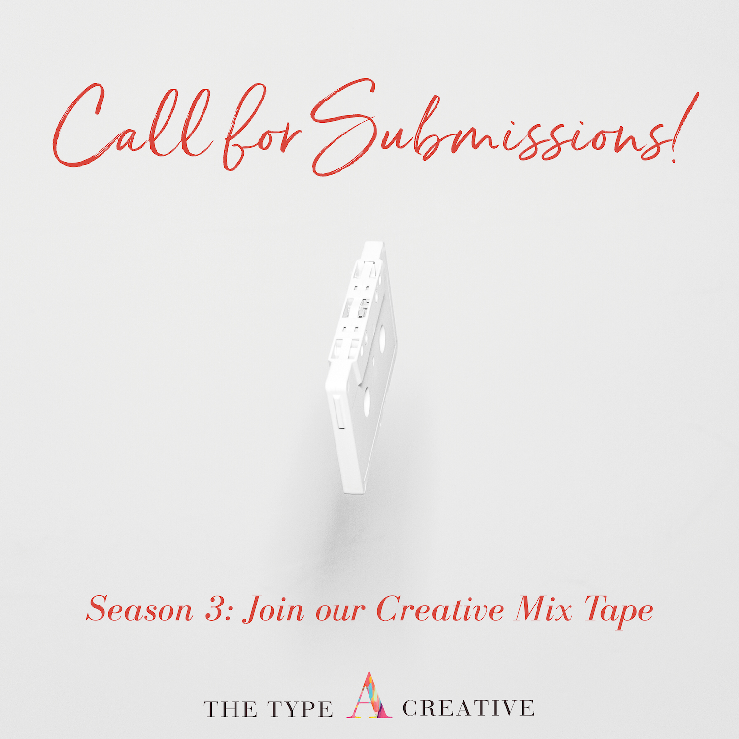 SUBMIT FOR SEASON THREE! | Type A Creative Podcast